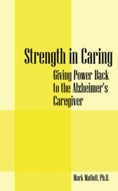 Strength in Caring: Giving Power Back to the Alzheimer's Caregiver by Mark Matloff PhD image