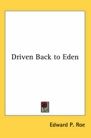 Driven Back to Eden by Edward P Roe image