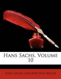 Hans Sachs, Volume 10 by Adelbert von Keller