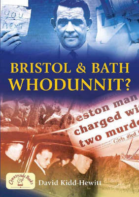 Bristol and Bath - Whodunnit? by David Kidd-Hewitt