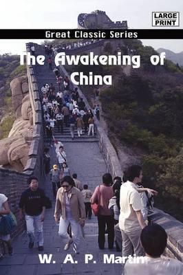 The Awakening of China by W.A.P. Martin