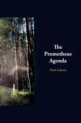 The Prometheus Agenda by Nick Lekatis