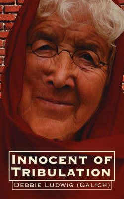 Innocent of Tribulation by Debbie, Ludwig