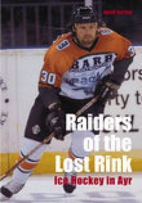 Raiders of the Lost Rink by Gordon Turner