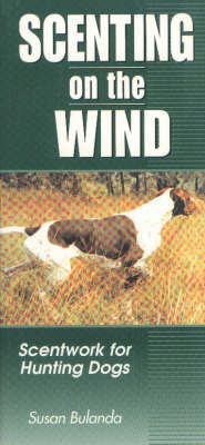 Scenting on the Wind by Susan Bulanda