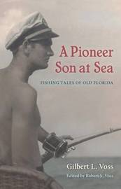 A Pioneer Son at Sea by Gilbert L Voss