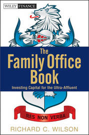 The Family Office Book by Richard C. Wilson