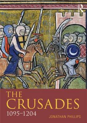 The Crusades, 1095-1204 by Jonathan Phillips image