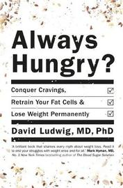 Always Hungry? by David S Ludwig