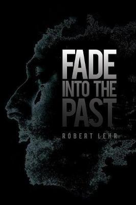 Fade Into the Past by Robert Lehr image