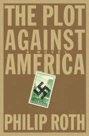 The Plot Against America by Philip Roth