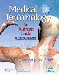 Medical Terminology: An Illustrated Guide by Barbara Janson Cohen, BA, MSEd image