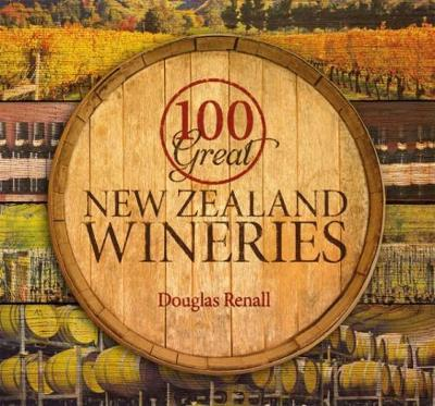 100 Great New Zealand Wineries by Douglas Renall image
