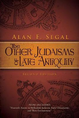 The Other Judaisms of Late Antiquity by Alan F. Segal
