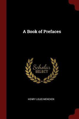 A Book of Prefaces by Henry Louis Mencken