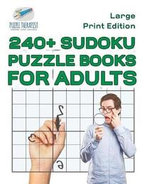 240+ Sudoku Puzzle Books for Adults Large Print Edition by Puzzle Therapist