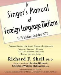 A Singer's Manual of Foreign Language Dictions by Richard F Sheil