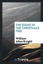 The Signs in the Christmas Fire by William Allen Knight image