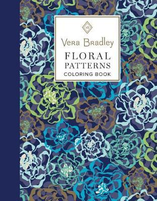 Vera Bradley Floral Patterns Coloring Book by Vera Bradley