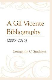 A Gil Vicente Bibliography (2005-2015) by Constantin C. Stathatos image