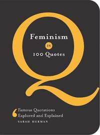 Feminism in 100 Quotes by Bill Price