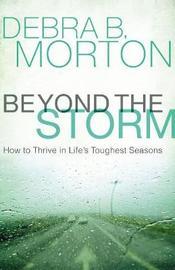 Beyond the Storm by Debra B. Morton