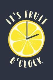 Food Journal 'It's Fruit o'Clock' - Vegetarian Gift for Lemon Lovers - Fruit Diet Diary - Lemon Notebook by Cn Foodie Notebooks