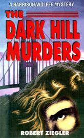 The Dark Hill Murders by Robert Ziegler