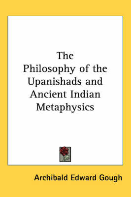 The Philosophy of the Upanishads and Ancient Indian Metaphysics by Archibald Edward Gough image