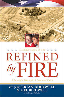 Refined by Fire by Brian Birdwell