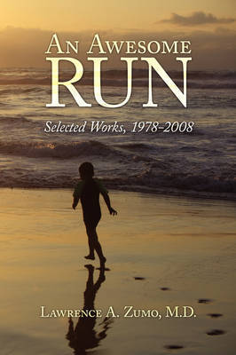 An Awesome Run by M.D. Lawrence A. Zumo