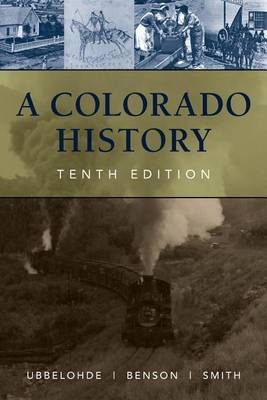 A Colorado History, 10th Edition by Carl Ubbelohde image