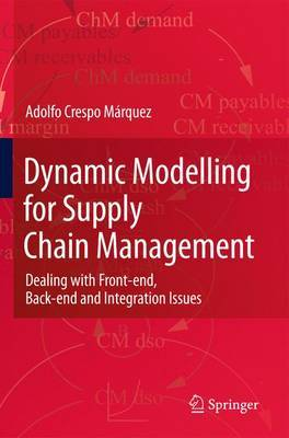 Dynamic Modelling for Supply Chain Management by Adolfo Crespo Marquez