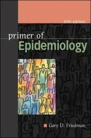 Primer of Epidemiology, Fifth Edition by Gary Friedman
