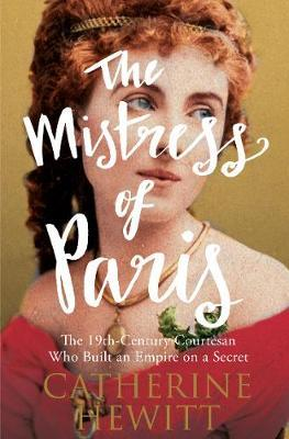 The Mistress of Paris by Catherine Hewitt image