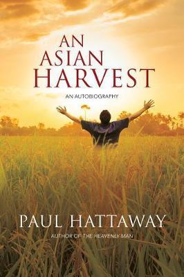 An Asian Harvest by Paul Hattaway