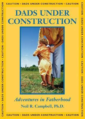 Dads Under Construction by Neil R. Campbell image