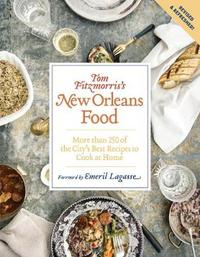Tom Fitzmorris's New Orleans Food (Revised and Expanded Edition) by Tom Fitzmorris