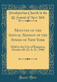 Minutes of the Annual Session of the Synod of New York by Presbyterian Church in the U Syno York image