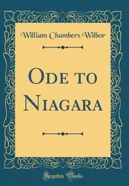 Ode to Niagara (Classic Reprint) by William Chambers Wilbor image