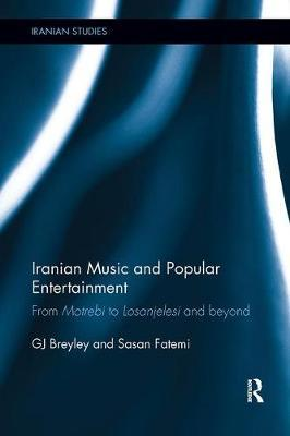 Iranian Music and Popular Entertainment by GJ Breyley