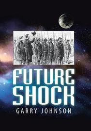 Future Shock by Garry Johnson