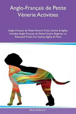 Anglo-Francais de Petite Venerie Activities Anglo-Francais de Petite Venerie Tricks, Games & Agility Includes by Kevin Anderson image