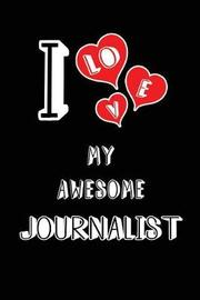 I Love My Awesome Journalist by Lovely Hearts Publishing