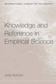Knowledge and Reference in Empirical Science by Jody Azzouni image