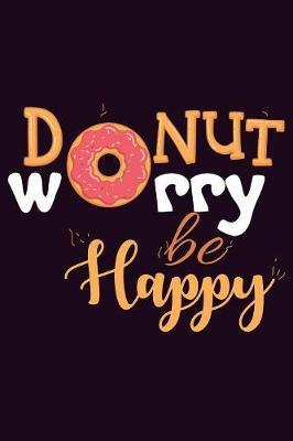 Donut Worry Be Happy by Books by 3am Shopper