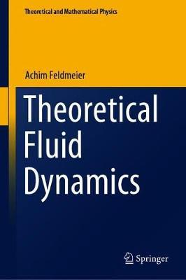 Theoretical Fluid Dynamics by Achim Feldmeier