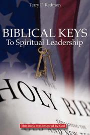 Biblical Keys to Spiritual Leadership by Terry E. Redmon image