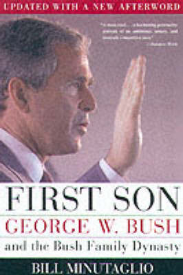 First Son: George W.Bush by Bill Minutaglio image