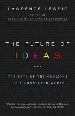 The Future Of Ideas by Lawrence Lessig image